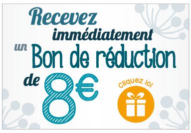 Recevez immédiatement un bon de réduction de 8 euros